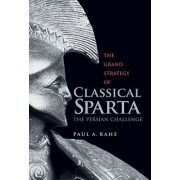 The Grand Strategy of Classical Sparta: The Persian Challenge