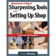 Woodcarver's Guide to Sharpening Tools and Setting Up Shop by Woodcarving Illustrated