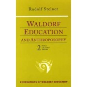 Waldorf Education and Anthroposophy: Public Lectures, 1922-24 Volume 2 by Rudolf Steiner