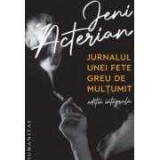 Jurnalul unei fete greu de multumit editie Integrala - Jeni Acterian