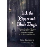 Jack the Ripper and Black Magic by Spiro Dimolianis