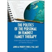 The Politics of the Personal in Feminist Family Therapy by Anne M. Prouty Lyness