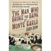 The Man Who Broke the Bank at Monte Carlo by Robin Quinn