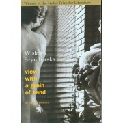 View with a Grain of Sand: Selected Poems by Wislawa Szymborska