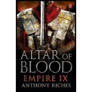 Altar of Blood: Empire IX by Anthony Riches