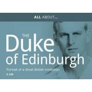 All About Prince Philip, HRH Duke of Edinburgh by Dr Chris Lee