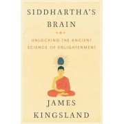 Siddhartha's Brain: Unlocking the Ancient Science of Enlightenment, Hardcover