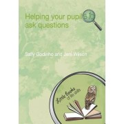 Helping Your Pupils to Ask Questions by Sally Godinho
