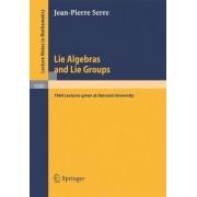 Lie Algebras and Lie Groups by Jean-Pierre Serre