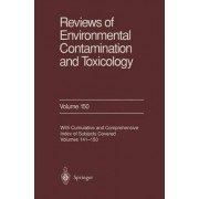 Reviews of Environmental Contamination and Toxicology: Vol 150 by Dr. George W. Ware