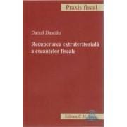 Recuperarea Extrateritoriala A Creantelor Fiscale - Daniel Dascalu