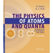 The Physics of Atoms and Quanta by H. Haken