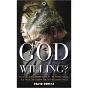 God Willing? by David Domke