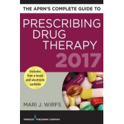 The Aprn S Complete Guide to Prescribing Drug Therapy 2017