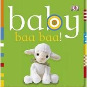 Baby Baa Baa! by Dawn Sirett
