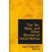 The Tar-Baby, and Other Rhymes of Uncle Remus by Joel Chandler Harris