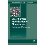 Laser Surface Modification of Biomaterials: Techniques and Applications