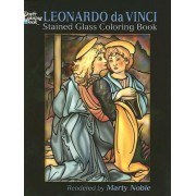 Leonardo da Vinci Stained Glass Coloring Book by Leonardo da Vinci
