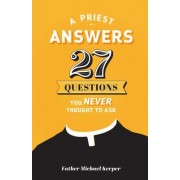 A Priest Answers 27 Questions You Never Thought to Ask