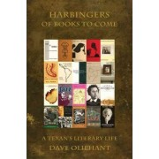 Harbingers of Books to Come by Dave Oliphant