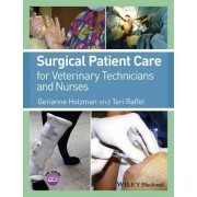 Surgical Patient Care for Veterinary Technicians and Nurses by Gerianne Holzman