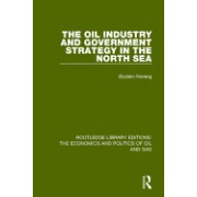The Oil Industry and Government Strategy in the North Sea
