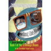 Cycling the Moon: Book I of the Greenmyn Moons in the Wormhole Pocket Series by Ron Jr. Baxley