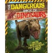 The Dangerous Book of Dinosaurs by Arcturus Publishing