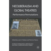 Neoliberalism and Global Theatres: Performance Permutations