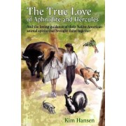 The True Love of Aphrodite and Hercules by Kim Hansen
