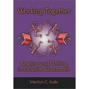Working Together by Marilyn C. Scala