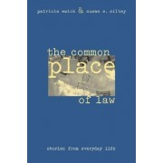 The Common Place of Law by Patricia Ewick