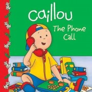 Caillou: The Phone Call by Marilyn Pleau-Murissi