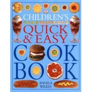 Children's Quick & Easy Cookbook by Angela Wilkes