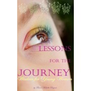 Lessons for the Journey, Wisdom for Young Women