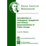 Introduction to Orthogonal, Symplectic and Unitary Representations of Finite Groups by Carl R. Riehm