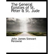 The General Epistles of St. Peter & St. Jude by John James Stewart Perowne