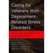 Caring for Veterans with Deployment-Related Stress Disorders by Josef I. Ruzek