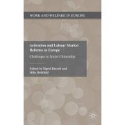 Activation and Labour Market Reforms in Europe by Sigrid Betzelt