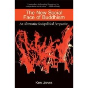 New Social Face of Buddhism by Ken Jones