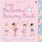 Little Ballerina Dancing by Fiona Watt