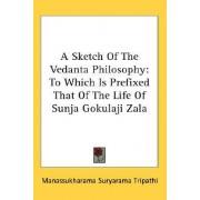 A Sketch of the Vedanta Philosophy by Manassukharama Suryarama Tripathi