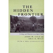 The Hidden Frontier by John W. Cole