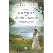 Lark Sarah A La Sombra Del Arbol Kauri