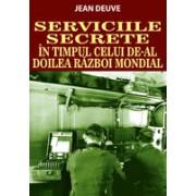 SERVICIILE SECRETE în timp celui de-al doilea război mondial