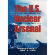 The U.S. Nuclear Arsenal by Polmar Norman
