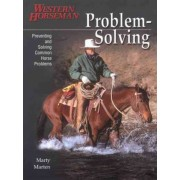 Problem Solving: Preventing and Solving Common Horse Problems v.1 by Marty Marten