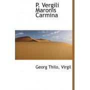 P. Vergili Maronis Carmina by Georg Thilo