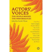 Actors' Voices: The People Behind the Performances by Patrick O'Kane