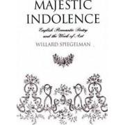 Majestic Indolence by Willard Spiegelman